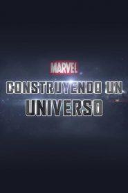 Marvel: Construyendo un Universo